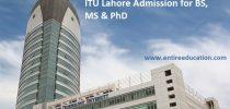ITU Lahore Admission 2017 Last Date, Fee Structure
