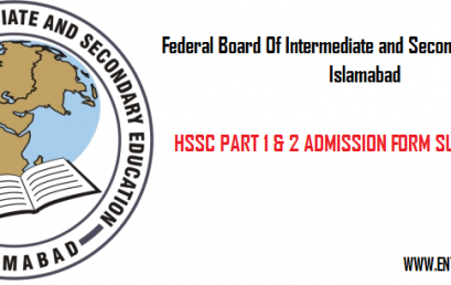 FBISE Federal Board HSSC Part 1 and 2 Forms Submission 2018