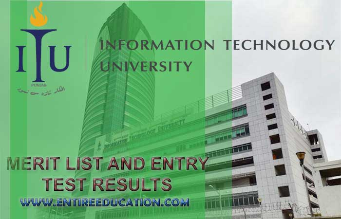 Information Technology University Lahore Merit List and Entry Test Results for admissions 2019