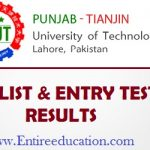 Punjab Tianjin University of Technology, Lahore PTUT Merit List and Entry Test Results for admissions 2018