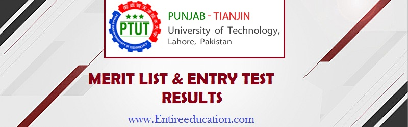 Punjab Tianjin University of Technology, Lahore PTUT Merit List and Entry Test Results for admissions 2019
