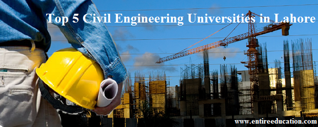 Top 5 Civil Engineering Universities in Lahore for Students