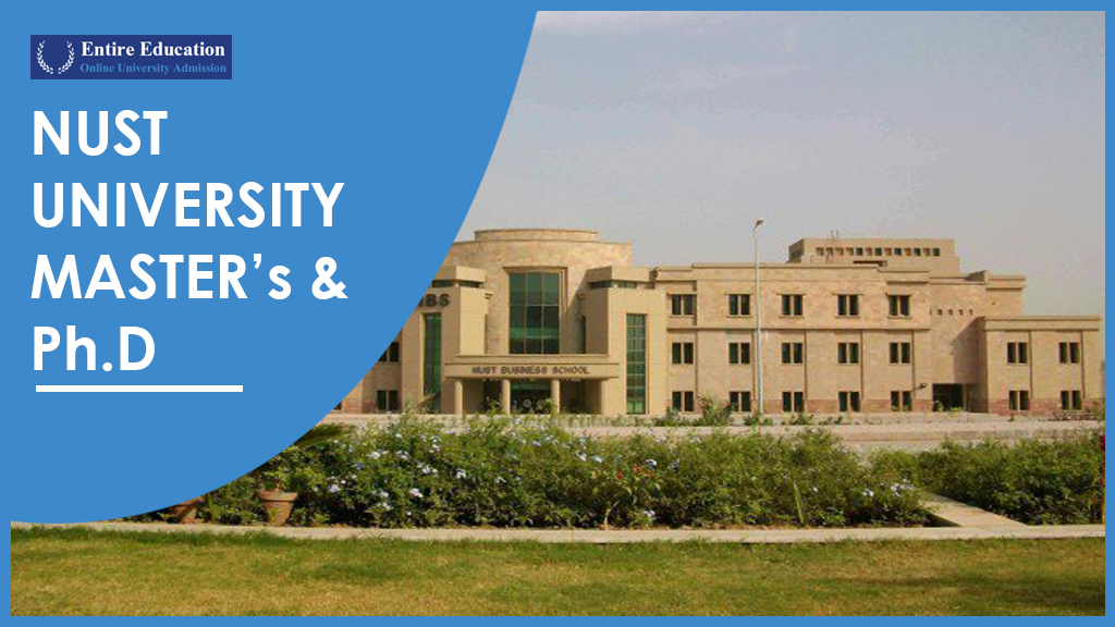 NUST University Admissions 2019 for Graduate and PhD Programs