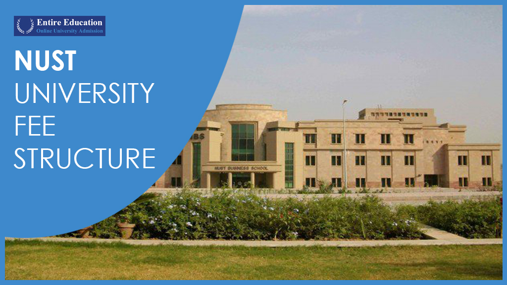 NUST University Fee Structure 2019 For Undergraduate, Graduate And PhD